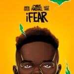 FAST DOWNLOAD: Chris Marshall Ft. Justin Quiles, Kizz Daniel – iFear