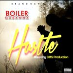 MUSIC: Boiler – Hustle (Mixed By CMS)
