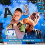 DOWNLOAD: Mesco Dee Ft Oracle Boi – Aje