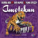 DOWNLOAD MP3: Surra Boi Ft Sir Nupex X YungEiffzy – Amoterku Remex