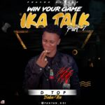 FAST DOWNLOAD: D Top – Win Your Game (Ika Talk Part 7)
