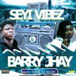 MIXTAPE: DJ Poison – Best Of Seyi Vibez X Barry Jhay Mixtape
