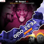 HOT MIX: DJ Teekay Ft Musicmobiltv X Tee Fresh Alariwo – Omo Egba Mixtape