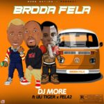 FAST DOWNLOAD: DJ More Alaga Ft Iju Tiger X Fela2 – Broda Fela