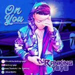 PREMIER MUSIC: Ranking Yeye – On You (Prod By-Jay Smart)
