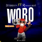 FREEBEAT: Dj Shizzy Ft Rmoney Beats – Woro Si Woro
