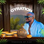 FAST DOWNLOAD: Baddy Oosha – Gyration