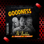 DOWNLOAD: Ak Baddex Ft Bajlar X T Mizzy – Goodness