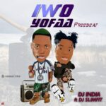 FREEBEAT: Dj India Ft. Slimfit – Iwo Yofaa Freebeat