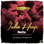 FAST DOWNLOAD: Dj Double Kay – India Hemp Refix