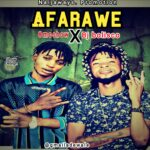 MUSIC: Omoshow Ogo Agbaye Ft Bj Bolisco – Afarawe