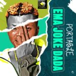 FAST DOWNLOAD: Portable – Emajoke Dada