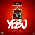 FREEBEAT: Dj Baddo Ft Professional – YEBO