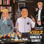 FREEBEAT: Xamlex Ft Slimfit – Vibez Beat