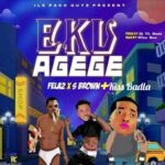 Hot: Fela2 X S Brown X Kiss Badla – Eku Agege Remix