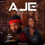 DJ MIX: Dj Tiny X Afarikodoro – Aje Mixtape 08109687964