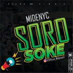 FAST DOWNLOAD: Midenyc – Soro Soke