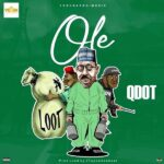 DOWNLOAD HERE: Qdot – Ole (Prod. by 2Tupondeebeat)
