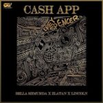 FAST DOWNLOAD: Bella Shmurda Ft. Zlatan & Lincoln – Cash App