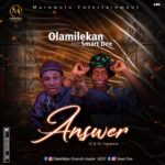 Olamilekan Ft Smart Dee – Answer (Mix By Kazeone)