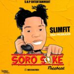 FREEBEAT: SlimFit – Soro Soke Free Beat