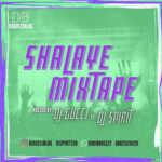 MIXTAPE: Dj Gucci Ft. Dj Spirit – Shalaye Mixtape