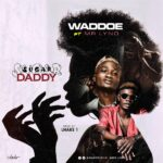 Waddoe ft. Mr Lyno – Sugar Daddy
