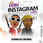 Dj Double Kay Ft Mr Mario – Lori Instagram Refix