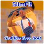 FREEBEAT: SlimFit – God Dey FreeBeat