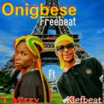 FREE BEAT: T Mizzy Ft Klefbeat – Onigbese FreeBeat