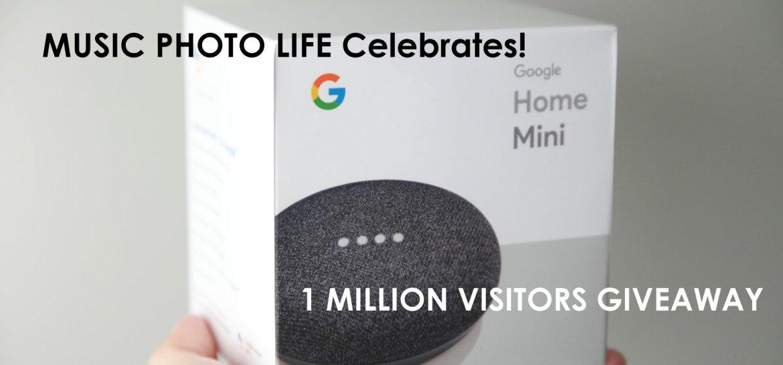 Music Photo Life 1 million visitors giveaway Google Home Mini