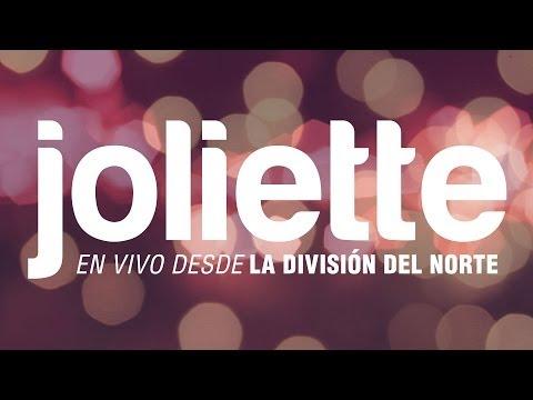 joliette – En vivo desde La Division del Norte