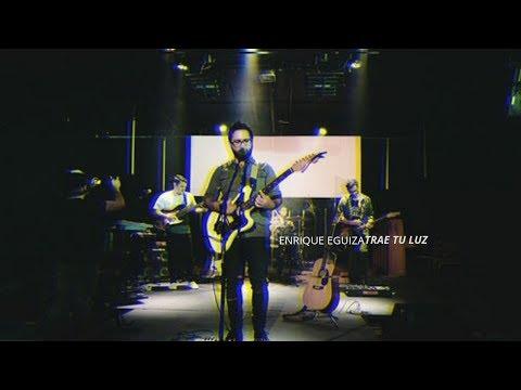 Enrique Eguiza – Trae Tu Luz (En Vivo)
