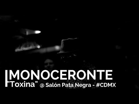 Monoceronte: Toxina ( en vivo @ Salón PataNegra )