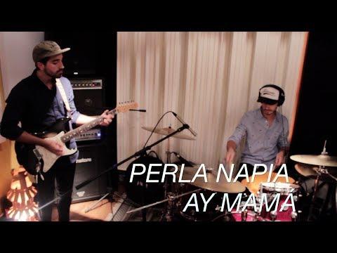 Perla Napia – Ay Mamá (SESIÓN EN VIVO)