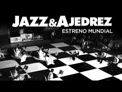 JAZZ Y AJEDREZ / FUSION / CONCIERTO EN VIVO / ESTRENO MUNDIAL