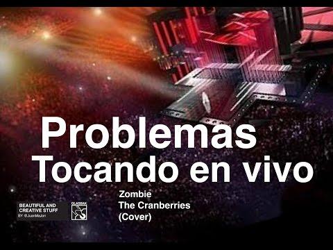 Zombie (cover en vivo) y Problemas en el escenario