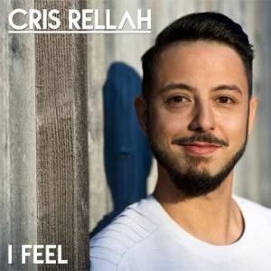 "Cris Rellah - Single ""I Feel"""