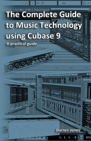 The Complete Guide to Music Technology - Cubase 9
