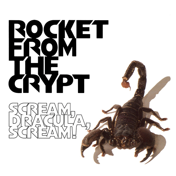 Rocket From The Crypt - Scream Dracula Scream