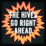 """Go Right Ahead"" by The Hives – The Song of the Week for 4/16/2012"