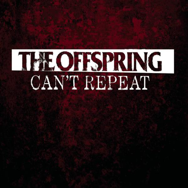 the-offspring-cant-repeat-single-cover