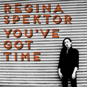 regina-spektor-youve-got-time-single