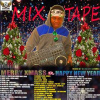 MIXTAPE:DJ BRIGHT CHIMEX - MERRY XMASS & HAPPY NEW YEAR MIXTAPE