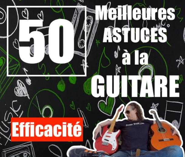 50 Astuces pour progresser à la guitare