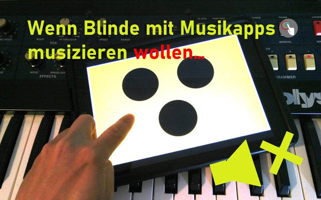 Wenn Blinde mit Musikapps musizieren wollen… – ein Erfahrungsbericht