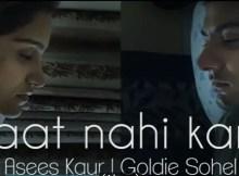 Asees Kaur Ft. Goldie Sohel - Baat Nahi Karni Mp3 Music Download