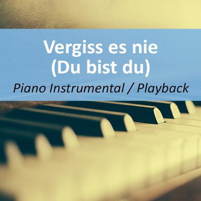Vergiss es nie (Du bist du) Playback Instrumental