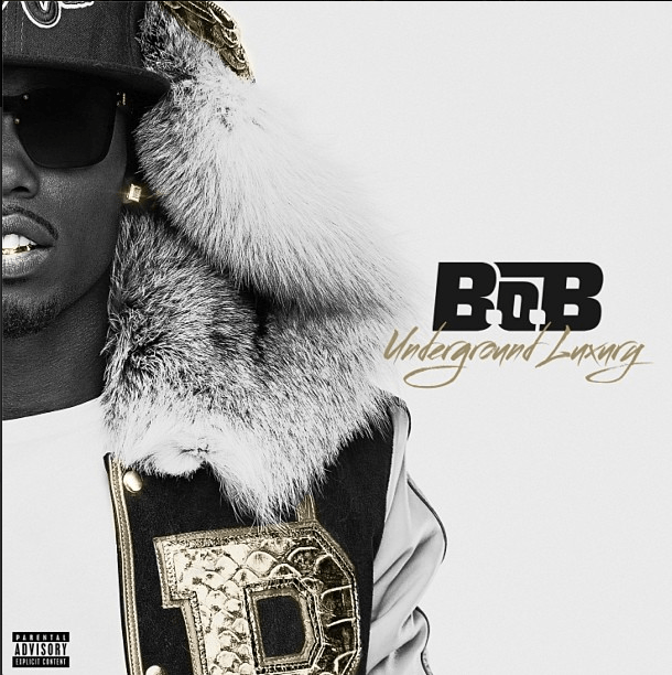 B.O.B. 'UNDERGROUND LUXURY' COVER