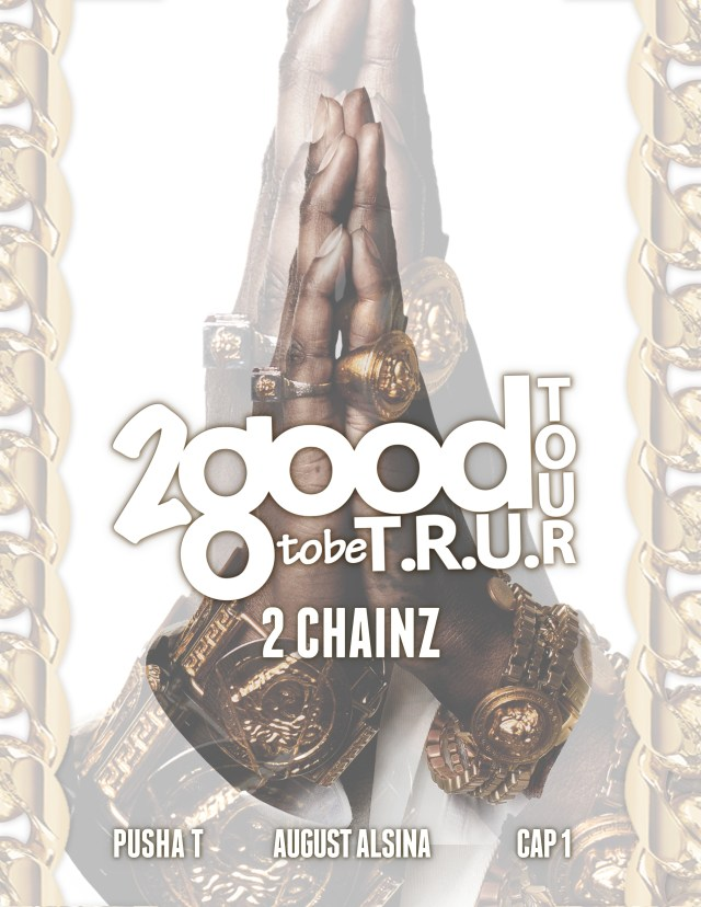 2 Chainz '2 Good 2 Be Tru' Tour
